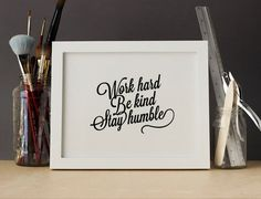 Work Hard Be Kind Stay Humble office art studio by InkandHope, $9.95