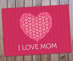 INSTANT DOWNLOAD Wall Art Printable  I Love Mom / by CFinDesign