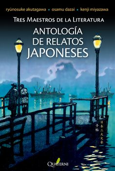 ANTOLOGÍA DE RELATOS JAPONESES. Tres maestros de la literatura