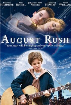 August Rush (2007).- A drama with fairy tale elements, where an orphaned musical prodigy uses his gift as a clue to finding his birth parents.