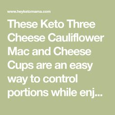 These Keto Three Cheese Cauliflower Mac and Cheese Cups are an easy way to control portions while enjoying a delicious, low carb pasta substitute. Alright, let's first address the elephant in the room. Cauliflower is not Macaroni. I know. I get it. It's a popular healthy substitute, but I'm not going to pretend that it...