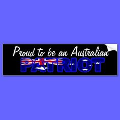 Shop Proud to be an Australian Patriot Bumper Sticker created by cstronner. Car Sit, Honor Roll, Be Proud, Bumper Stickers, Reflection, Entertaining, Make It Yourself, Aussies, Bumper Stickers For Cars