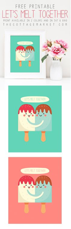 Free Printable Let's Melt Together Valentine's Day Ice Cream Print