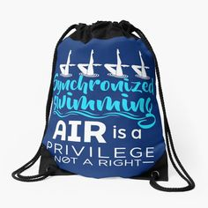 'Synchronized Swimming Air Is A Privilege Not A Right' Drawstring Bag by jaygo Synchronized Swimming, Woven Fabric, Drawstring Backpack, Chiffon Tops, Classic T Shirts, Backpacks, Printed, Awesome