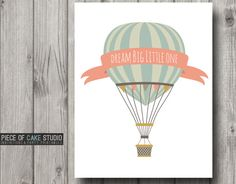 Dream Big Little One Nursery Print Or Baby Shower Decoration With Hot Air Balloons Customizable Digital Printable