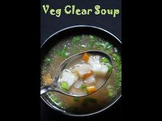 Vegetable Clear Soup Recipe / Veg Clear Soup Recipe - Yummy Tummy Veg Clear Soup Recipe, Veg Cutlet Recipes, Paratha Recipes, Vegetable Soup Recipes, Veggie Soup, Vegetarian Soup, Healthy Soup Recipes, Baby Food Recipes, Cooking Recipes