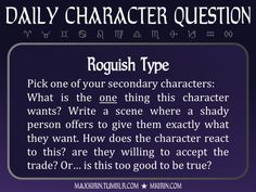 ★ Daily Character Question ★Roguish TypePick one of your secondary characters:What is the one thing this character wants? Write a scene where a shady person offers to give them exactly what they want. How does the character react to this? are they willing to accept the trade? Or… is this too good to be true?Any work you create based off this prompt belongs to you, no sourcing is necessary though it would be really appreciated! And don't forget to tag maxkirin (or tweet @MistreKirin), so…
