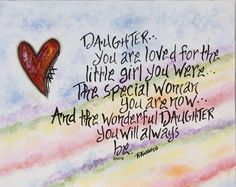 daughter you are loved for the little girl you were - Google Search
