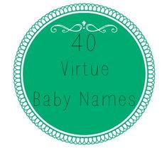 """40 """"Virtuous"""" Baby Names"""