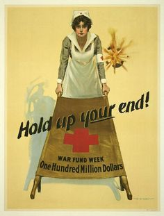 Hold Up Your End WWI Red Cross Nurse Propaganda Vintage Graphic Illustration Poster Print Nazi Propaganda, Ww1 Posters, Vintage Nurse, Pin Up, King Art, American Red Cross, American War, American History, World War One