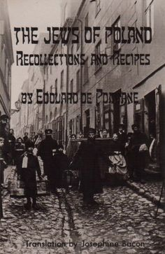 """Possibly the weirdest book Rebecca Miller has ever read: Edouard de Pomiane's ethnographic book about Polish Jewish culture and cooking """"The Jews of Poland: Recollections and Recipes,"""" published in 1928"""