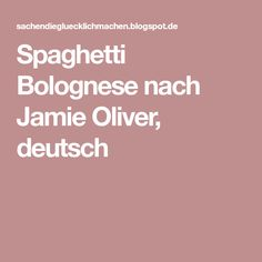 Spaghetti Bolognese nach Jamie Oliver, deutsch