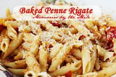 Baked Penne Rigate. I love pasta!