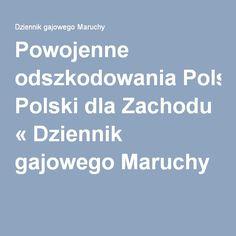 Powojenne odszkodowania Polski dla Zachodu « Dziennik gajowego Maruchy