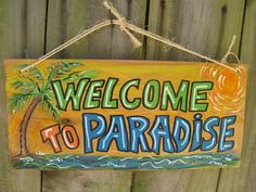 "Sign ""Welcome To Paradise"" for your Tiki Bar.. 18.00, via Etsy."