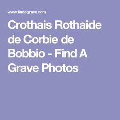 Crothais Rothaide de Corbie de Bobbio - Find A Grave Photos