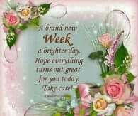 A brand new week, a brighter day Morning Qoutes, Happy New Week, Brand New, Bright, Day, Mornings, French, Facebook, Quotes