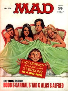 I was raised by Alfred E. Neuman