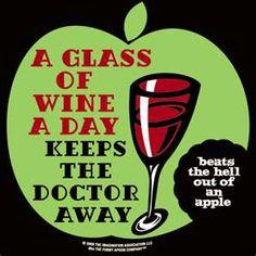 Una copa de vino al día mantendrá al doctor fuera de tu vida... y es muchísimo mejor que una manzana!