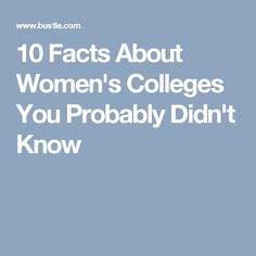10 Facts About Women's Colleges You Probably Didn't Know