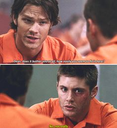 """Dean, does it bother you at all, how easily you seem to fit in here?"" ... ""No, not really.""  Oh, Dean haha."