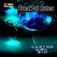 Castor Six | Break All Rules