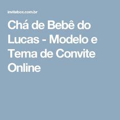 Chá de Bebê do Lucas - Modelo e Tema de Convite Online