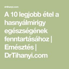 A 10 legjobb étel a hasnyálmirigy egészségének fenntartásához | Emésztés | DrTihanyi.com Math, Therapy, Math Resources, Mathematics