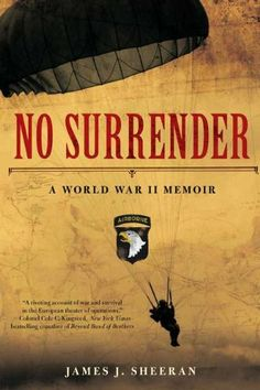 No Surrender: A World War II Memoir by James Sheeran. $12.48. Publisher: Berkley Trade (February 7, 2012). Reading level: Ages 18 and up. Author: James Sheeran