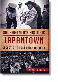 Sacramento's Historic Japantown: Legacy of a Lost Neighborhood