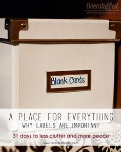 Get your home more organized by having a place for everything and ALWAYS using labels. #overstuffedlife