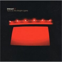 Interpol :: Turn on the Bright Lights