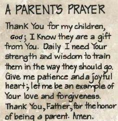 † ♥ ✞ ♥ † A Parent's or grandparent's Prayer † ♥ ✞ ♥ †