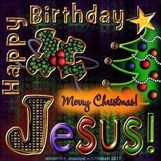 Merry Christmas and Happy Birthday Jesus Christmas Bible Verses, Christmas Jesus, Christmas Blessings, Christmas Messages, Christian Christmas, Christmas Wishes, Christmas Greetings, Christmas Cards, Merry Christmas Quotes Jesus