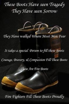 Fire boots - my Hubby was a fireman...