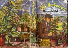 Old Herbaceous, John Minton. A wonderful read for anyone who has ever lost themselves in the joy of gardening on any scale, be it a pot plant or a full garden. History Of Illustration, Graphic Illustration, John Minton, British Books, British Traditions, Romantic Paintings, Royal College Of Art, Book Jacket, Book And Magazine