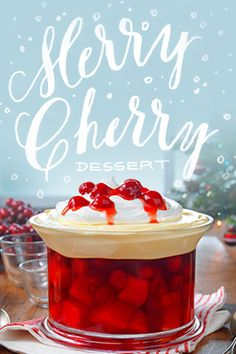 Make our Merry Cherry Dessert this holiday season. Pretty please, with plenty of cherries on top. I would make this with my rhubarb & strawberry pudding with vanilla cream. Jello Desserts, Cherry Desserts, Jello Recipes, Sweet Desserts, Just Desserts, Sweet Recipes, Delicious Desserts, Dessert Recipes, Yummy Food