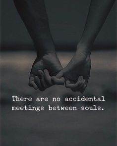 Wedding Quotes : QUOTATION – Image : Quotes Of the day – Description There are no accidental meetings between souls. Sharing is Caring – Don't forget to share this quote ! Forever Love Quotes, Soulmate Love Quotes, Soul Quotes, Love Quotes For Her, Cute Love Quotes, Romantic Love Quotes, Quotes For Him, Wisdom Quotes, Life Quotes