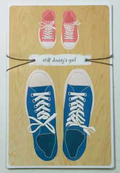 Father's Day Card From Daughter(still daddy's girl. American Greetings, Daddys Girl, Father Daughter, Sneakers, Tennis Sneakers, Sneaker, Women's Sneakers