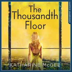 The Thousandth Floor (The Thousandth Floor #1) by Katharine McGee, Phoebe Strole (Narrator) #audiobook #audioreading #scifi #YA