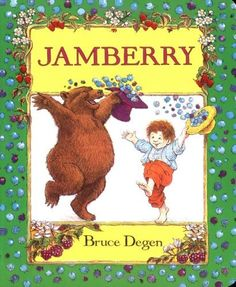 Jamberry by Bruce Degen. $7.99. Publication: January 6, 1995. Reading level: Ages 3 and up. Author: Bruce Degen. Publisher: HarperFestival (January 6, 1995)
