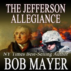 """The Jefferson Allegiance: #2 nationally best-selling    NY Times best-selling author Bob Mayer. Over 4 million books sold.    The 4th of July 1826. As Thomas Jefferson lies dying, he gives his part of his Jefferson Cipher to Edgar Allen Poe, with instructions to take the disks to West Point. In Massachusetts, John Adams entrusts his part of the Cipher to Colonel Thayer, the superintendent of the Military Academy. As Thayer rides away, Adams utters his final words: """"Thomas Jefferson…"""