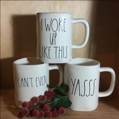 Rae Dunn Mugs - I woke up like this, I can't even, YASSS