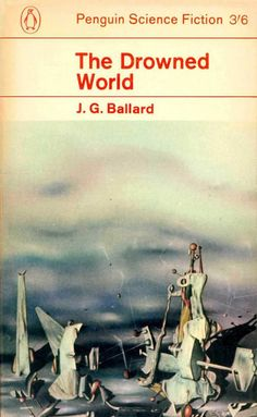 The Drowned World by J.G. Ballard - A cover that makes you want to read the book.