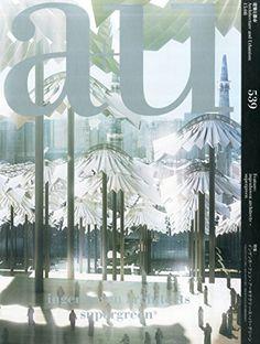a+u (architecture+urbanism) Aug 2015 issue #539 ingenhoven architects supergreen - a+u (architecture & urbanism) Japan Architecture Magazine 2015 (#532-543)