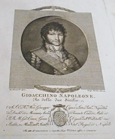 Joachim Murat, King of Two Sicilies between 1808 and 1815 - etching - Inscription: GIOACCHINO NAPOLEONE Re delle due Sicilie - Exhibition on Joachim Murat at Royal Palace of Naples, up to October 18, 2015 | Flickr - Photo Sharing!
