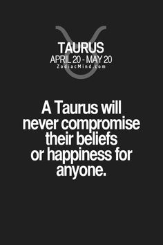 As a Taurus you are good at overcoming obstacles and will fight to the death just to prove your point. Taurus Quotes, Zodiac Signs Taurus, Zodiac Mind, Zodiac Love, Zodiac Sign Facts, Zodiac Quotes, Astrology Signs, Sun In Taurus, Taurus Woman