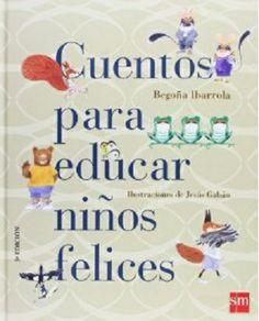 Cuentos para educar niños felices - http://todopdf.com/libro/cuentos-para-educar-ninos-felices/