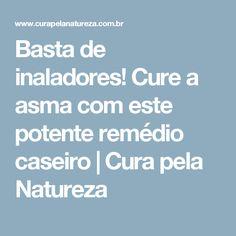 Basta de inaladores! Cure a asma com este potente remédio caseiro   Cura pela Natureza