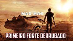 MAD MAX PRIMEIRO FORTE DERRUBADO
